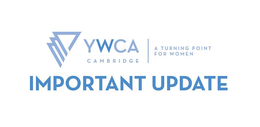 YWCA Cambridge Important Update