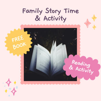 Open book on black background with pink outline. Text reads Family Story Time & Activity with call outs reading Free Book and Reading and Activity