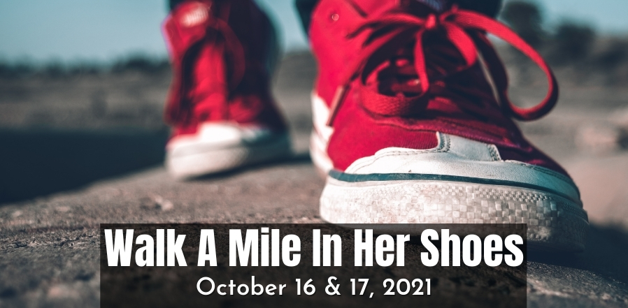 """Close up photo of red shoes. Text over top in large white letters, """"Walk A Mile In Her Shoes October 16 and 17"""""""