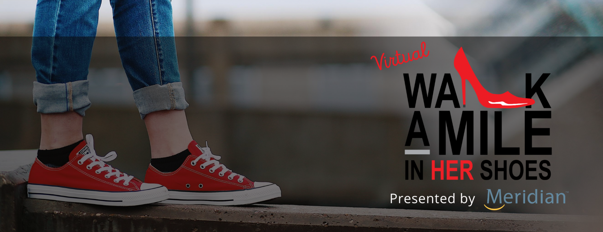 Virtual Walk A Mile In Her Shoes, presented by Meridian